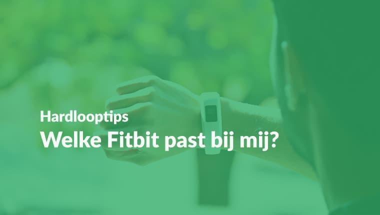 Welke-Fitbit-past-bij-mij